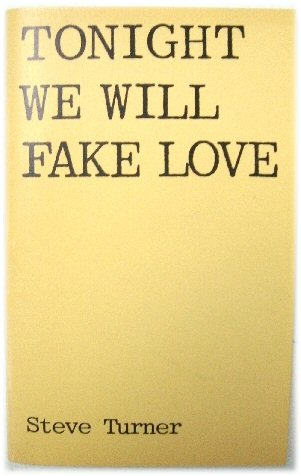 Image for Tonight We Will Fake Love: Poems, 1969-1973
