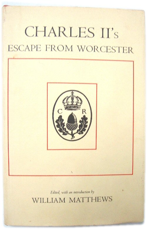 Image for Charles II's Escape from Worcester: A Collection of Narratives Assembled By Samuel Pepys