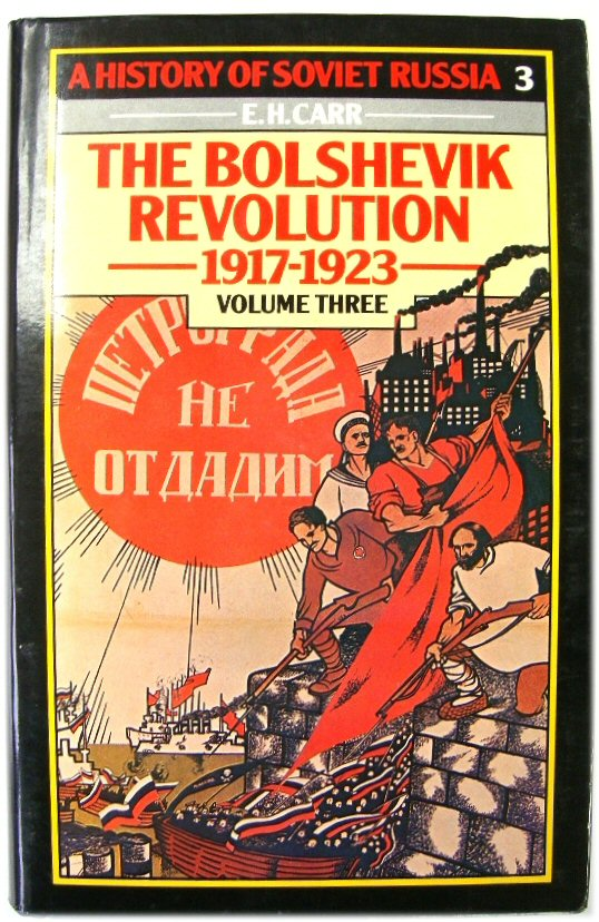 Image for A History of Soviet Russia 3: The Bolshevik Revolution 1917-1923 Volume Three