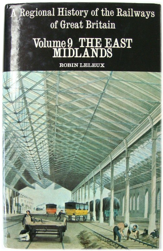Image for A Regional History of the Railways of Great Britain: Volume 9 the East Midlands