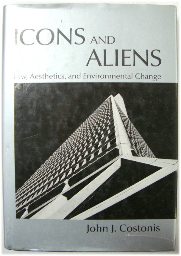 Image for Icons and Aliens: Law, Aesthetics, and Environmental Change