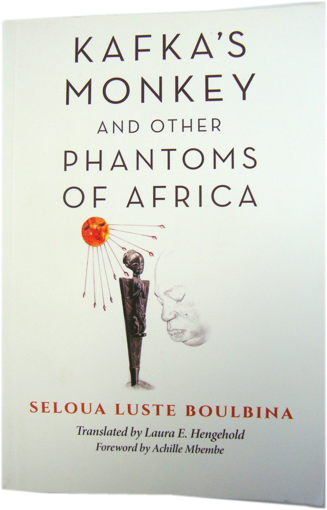 Image for Kafka's Monkey and other Phantoms of Africa