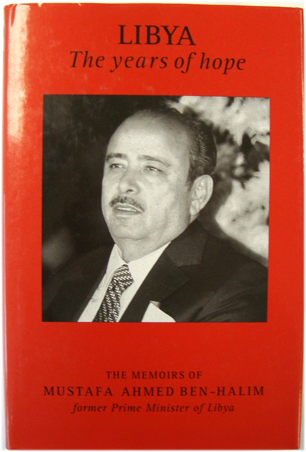 Image for Libya: The Years of Hope; The Memoirs of Mustafa Ahmed Ben-Halim, Former Prime Minister of Libya
