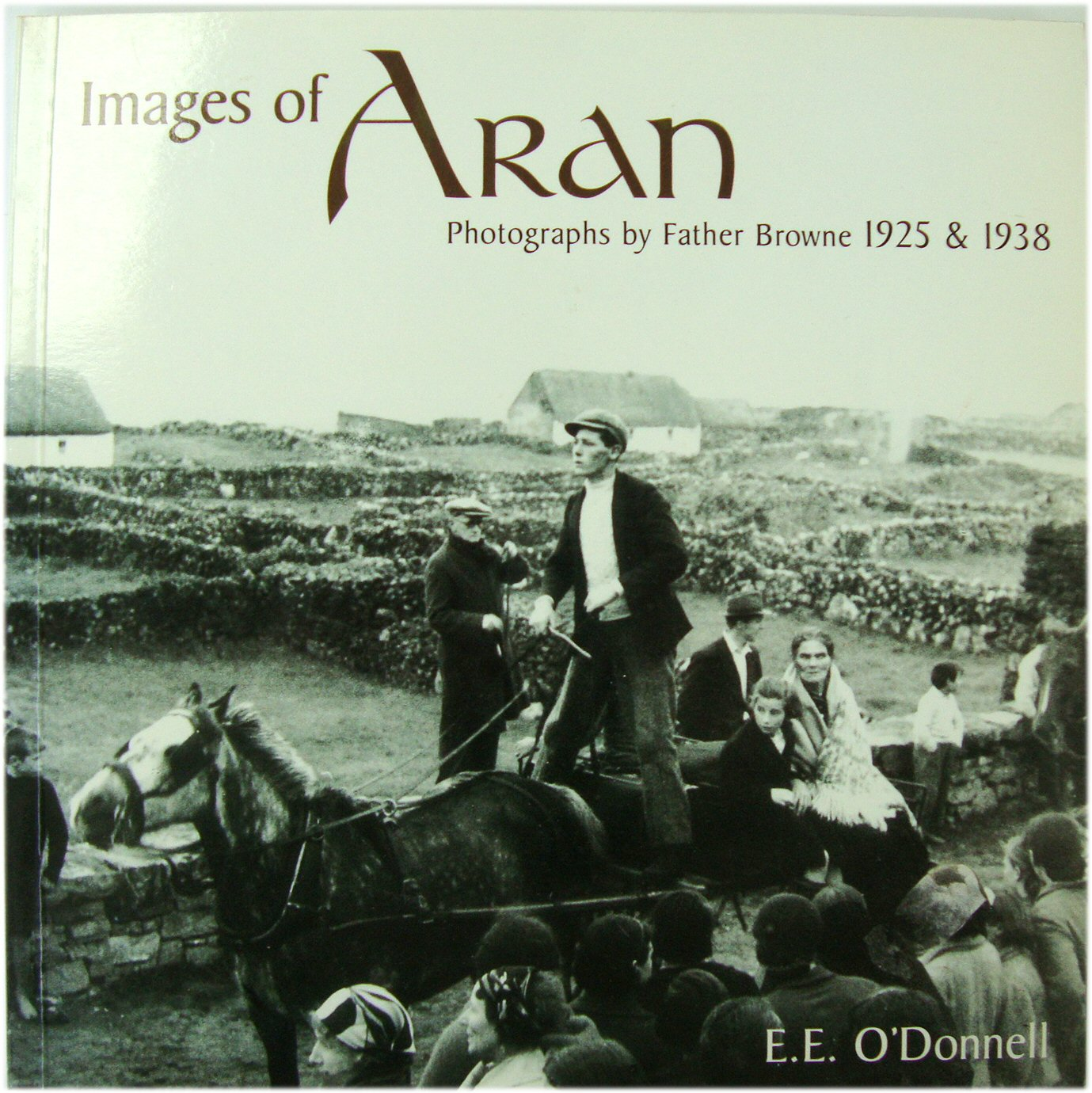 Image for Images of Aran: Photographs By Father Browne, 1925 & 1938