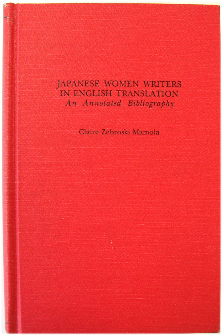 Image for Japanese Women Writers in English Translation: An Annotated Bibliography