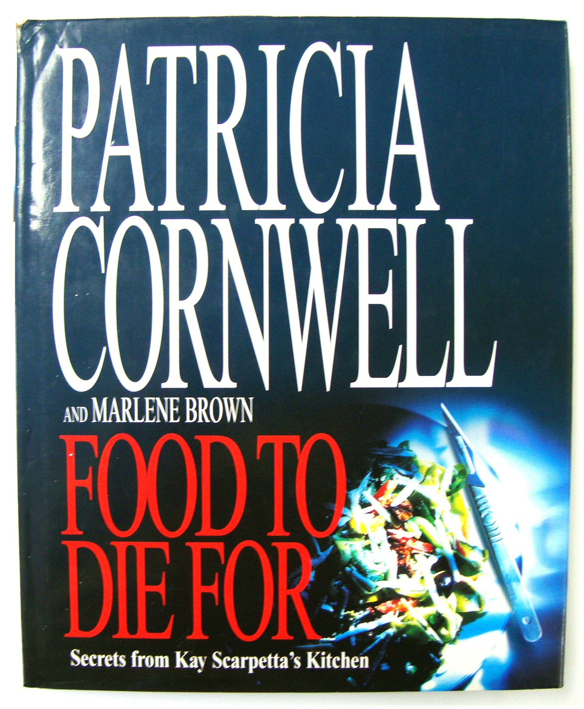 Image for Food to Die For: Secrets from Kay Scarpetta's Kitchen