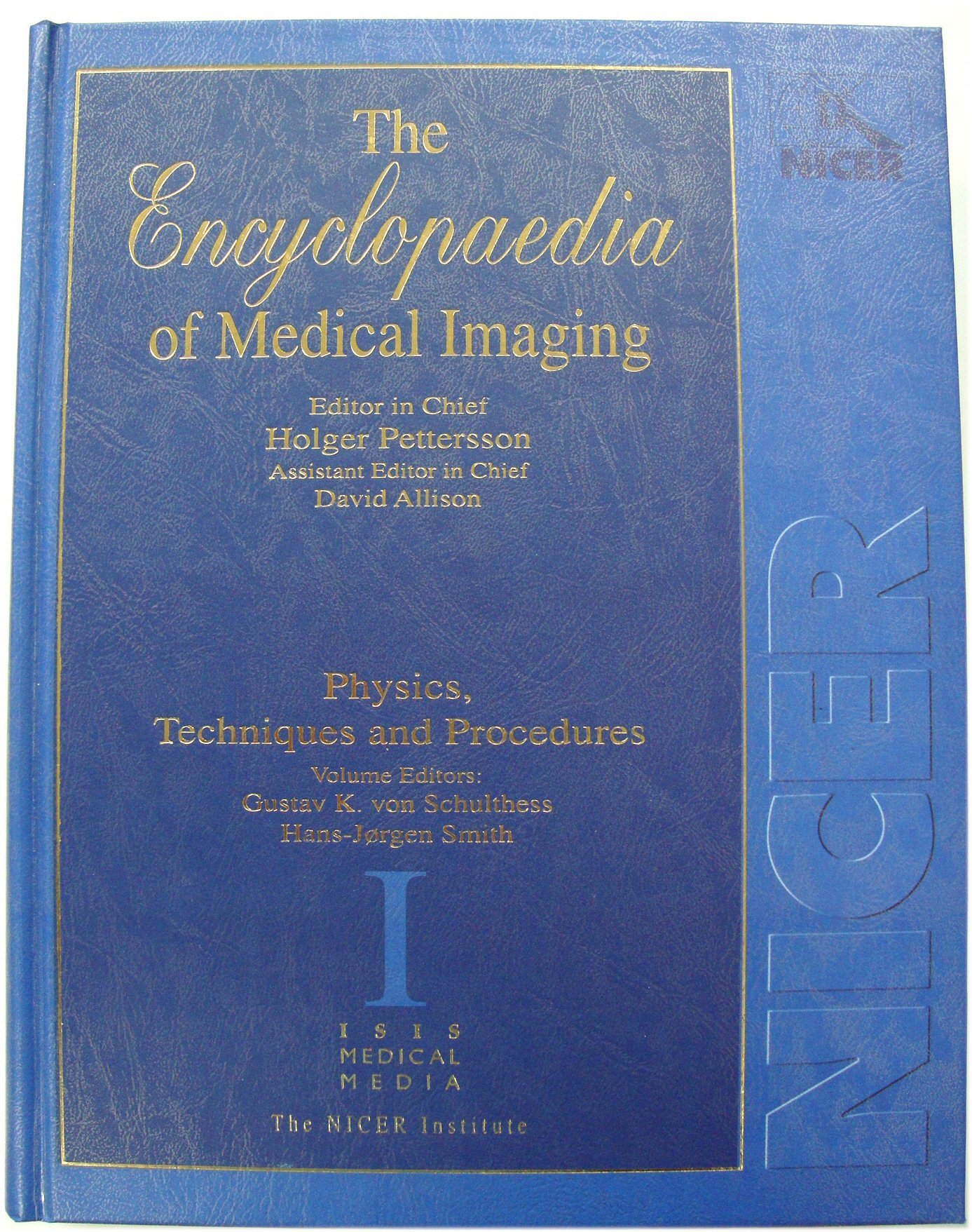 Image for The Encyclopaedia of Medical Imaging: Physics, Techniques and Procedures - Volume I