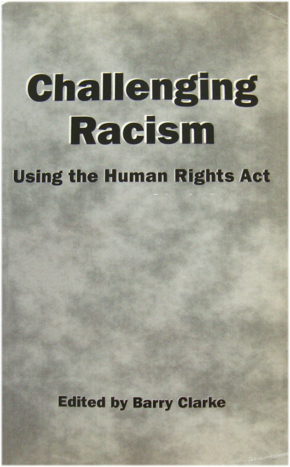 Image for Challenging Racism: Using the Human Rights Act
