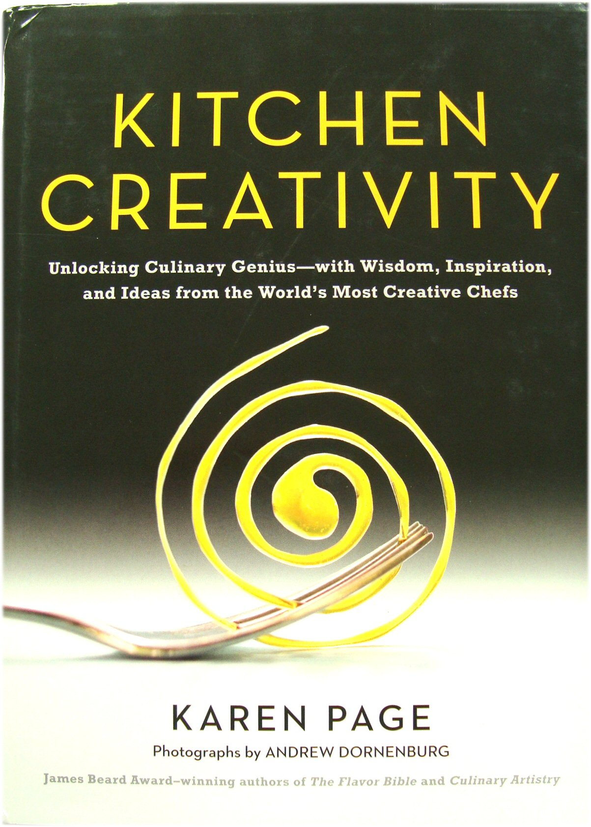 Image for Kitchen Creativity: Unlocking Culinary Genuis - with Wisdom, Inspiration, and Ideas from the World's Most Creative Chefs