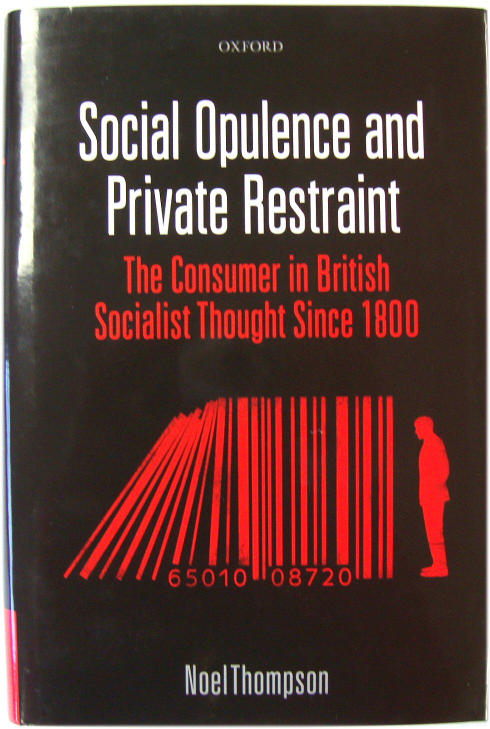Image for Social Opulence and Private Restraint: The Consumer in British Socialist Thought Since 1800