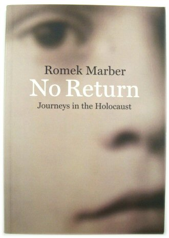 Image for No Return: Journeys in the Holocaust