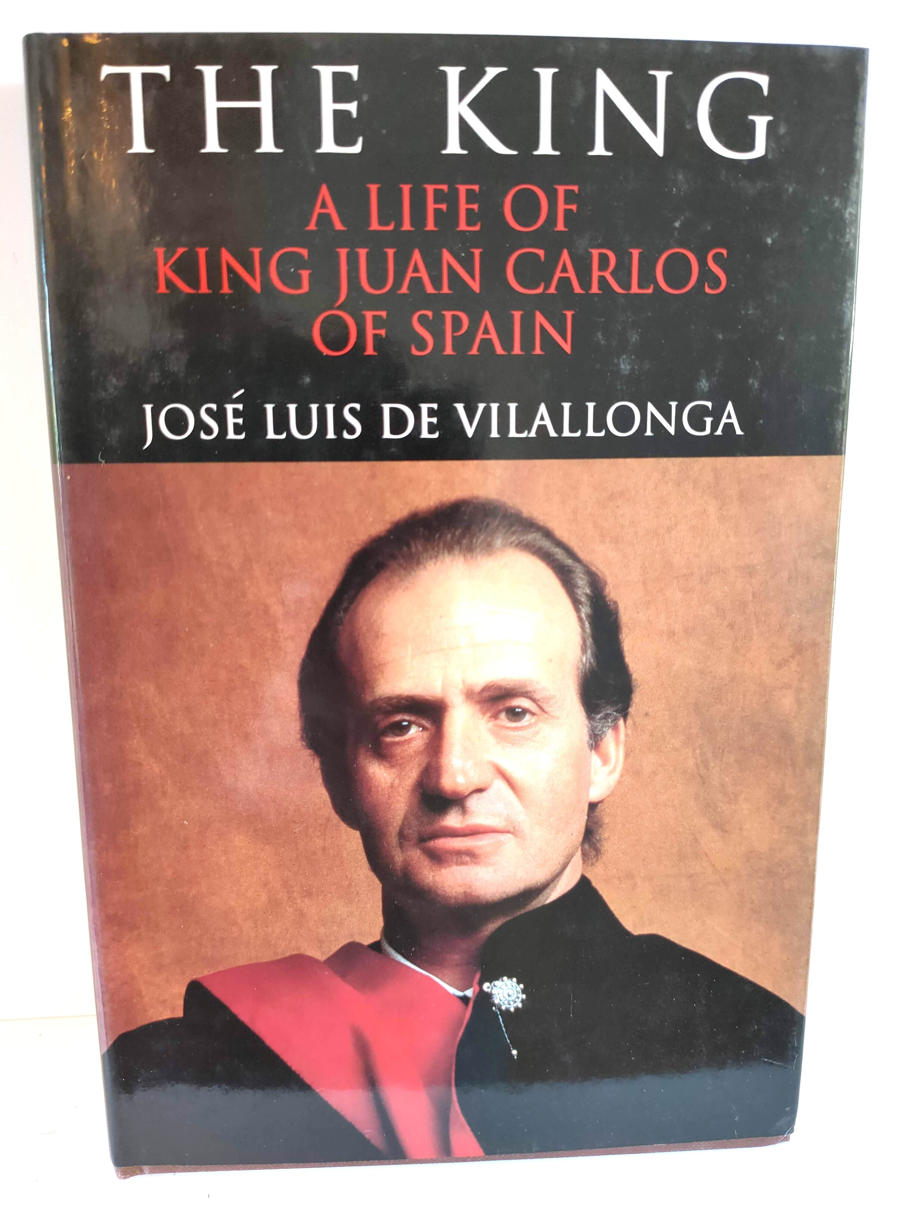 Image for The King: A Life of King Juan Carlos of Spain