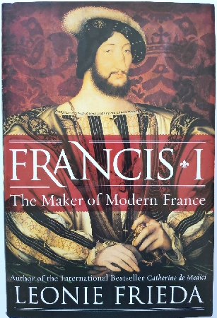 Image for Francis I: The Maker of Modern France