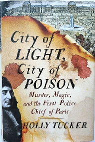 Image for City of Light, City of Poison: Murder, Magic, and the First Police Chief of Paris