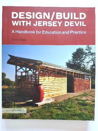 Image for Design/Build with Jersey Devil: A Handbook for Education and Practice