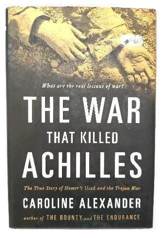 Image for The War That Killed Achilles: The True Story of Homer's Iliad and the Trojan War