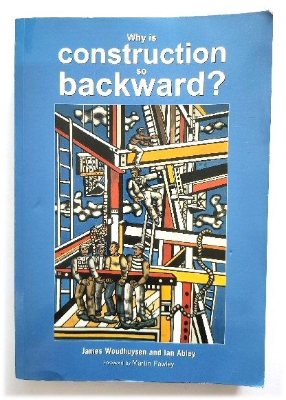Image for Why is Construction So Backward?