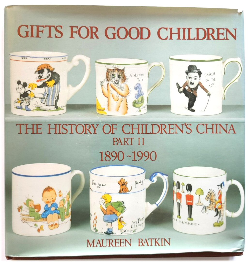 Image for Gifts for Good Children: The History of Children's China Part II - 1890-1990