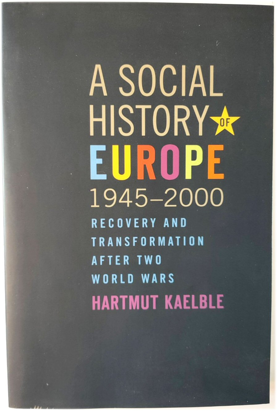 Image for A Social History of Europe, 1945-2000: Recovery and Transformation After Two World Wars