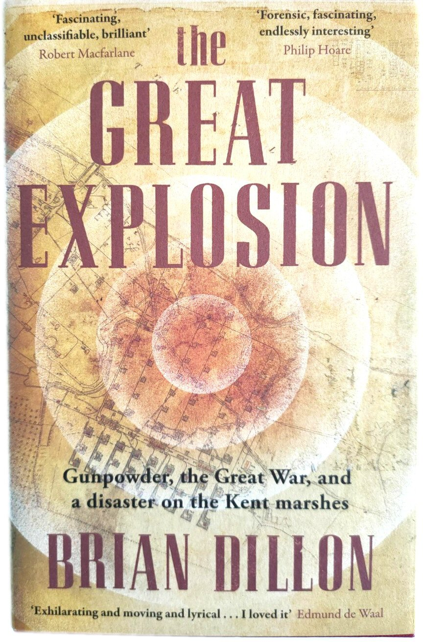 Image for The Great Explosion: Gunpowder, the Great War, and a Disaster on the Kent Marshes