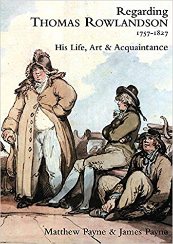 Image for Regarding Thomas Rowlandson, 1757-1827: His Life, Art and Acquaintance