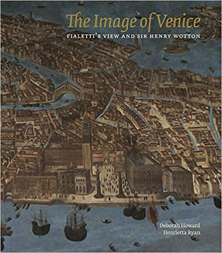 Image for The Image of Venice: Fialetti's View and Sir Henry Wotton