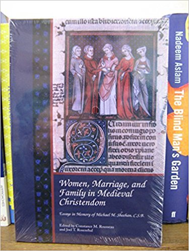 Image for Women, Marriage, and Family in Medieval Christendom: Essays in Memory of Michael M. Sheehan, C.S.B (Studies in Medieval Culture)