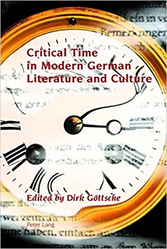 Image for Critical Time in Modern German Literature and Culture (Studies in Modern German and Austrian Literature)
