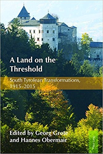 Image for A Land on the Threshold: South Tyrolean Transformations, 1915-2015