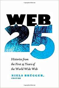 Image for Web 25: Histories from the First 25 Years of the World Wide Web (Digital Formations)
