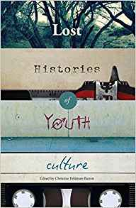 Image for Lost Histories of Youth Culture (Mediated Youth)