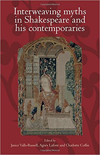 Image for Interweaving Myths in Shakespeare and His Contemporaries