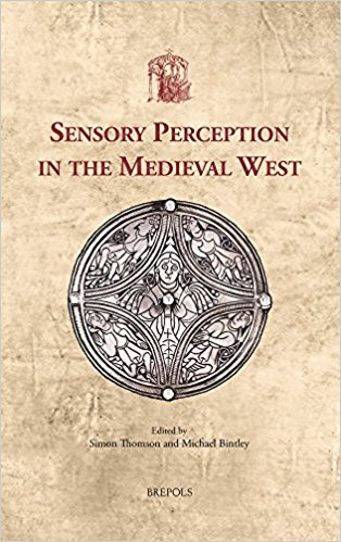 Image for Sensory Perception in the Medieval West (Utrecht Studies in Medieval Literacy)