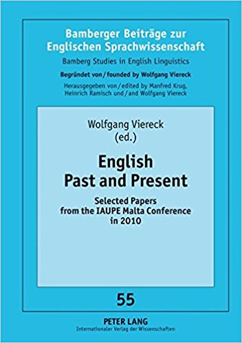 Image for English Past and Present: Selected Papers from the IAUPE Malta Conference in 2010 (Bamberger Beitraege zur Englischen Sprachwissenschaft / Bamberg Studies in English Linguistics)