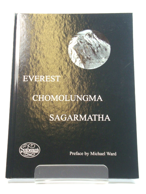 Image for EVEREST: CHOMOLUNGMA: SAGARMATHA: A CATALOGUE OF BOOKS AND EPHEMERA RELATING TO THE EXPLORATION OF THE WORLD'S HIGHEST PEAK ON THE 50TH ANNIVERSARY OF ITS FIRST ASCENT