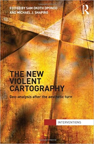Image for The New Violent Cartography: Geo-Analysis after the Aesthetic Turn (Interventions)