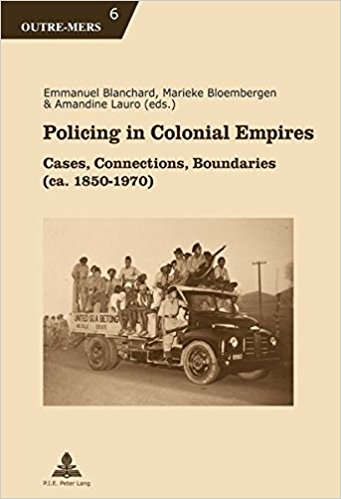 Image for Policing in Colonial Empires: Cases, Connections, Boundaries (ca. 1850-1970) (Outre-Mers)